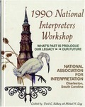 """""""What's past is prologue"""": our legacy - our future, 1990 National Interpreters Workshop by David Kulhavy and Michael Legg"""