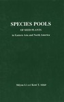 Species Pools of Seed Plants in Eastern Asia and North America