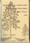 Forestry Bulletin No. 13: Directory of Wood-Using and Related Industries in East Texas, 1966 by Nelson T. Samson