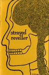 The Strayed Reveller, No. 6 by Jim Williams, Harry McMurphey, Gail Means, Philip Gallo, Deannie Francis, Jack Bartlett, John Whitney, Becky Jung, Charles Hopkins, Wade Roberts, David Lewis, Jan Ryan, Cydney Adams, Larry Chevallier, Joe Seacrest, Steve Arnold, and Mary Kleitx